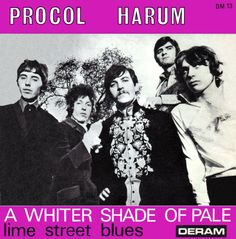 """Procol Harum, """"A Whiter Shade Of Pale"""" (45, 1967)"""