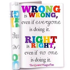 Wrong is wrong. Right is right. #Follow us for more daily #quotes: thequotemagazine.tumblr.com twitter.com/TheQuoteMag pinterest.com/thequotemag/the-quote-magazine/ instagram.com/thequotemagazine You can DM/Tag us your favorite quotes too! Share the wisdom. TAG US IF YOU REPOST NB: Credits to the original author of the image used as a layout for this magazine #qotd #quote #quoteoftheday #thequotemagazine