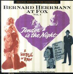 Bernard Herrmann: Bernard Herrmann At Fox Vol 1 – Tender Is The Night/The Man In The Gray Flannel Suit/A Hatful Of Rain