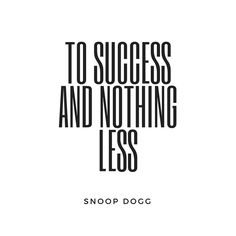 A Snoop Dogg quote that I think I might have to make this my go-to toast from now on! So here's my virtual cheers to you all ... let's do this 2017!!
