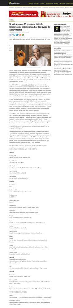 Título: Brasil aparece 26 vezes em lista de finalistas de prêmio mundial dos livros de gastronomia Veículo: Publishnews Data: 12/02/2016 Cliente: Alaúde