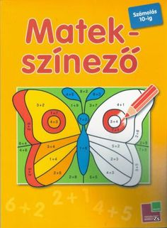 Matem.szinező - Kiss Virág - Picasa Webalbumok Learning Methods, Kids Learning, Teaching Math, Math Activities, Mathematics, Life Is Good, Coloring Pages, Album, Reading
