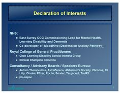Declarations as given by Dr Jill Rasmussen to RCGP Annual Conference on October 2013 Eli Lilly, Speakers Bureau, Special Interest Groups, General Practitioner, Learning Disabilities, October 2013, Alzheimers, Dementia, Surrey