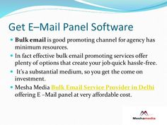 Get E-Mail panel software at very affordable rate.Get panel from Bulk email provider company Mesha Media.Call @ 0120 - 4158599.