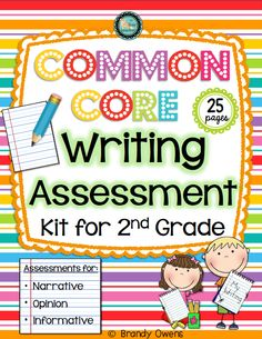 Common Core Writing Assessment Kit for Second Grade.  Assess writing and track writing data year-round with these on-demand type writing assessments.  Includes pre- and post-assessments, student progress tracker, and class data tracker for narrative, opinion, and informative writing standards.