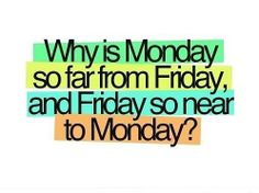 #Monday #Friday #far #close #funny #fact