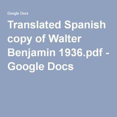 Translated Spanish copy of Walter Benjamin 1936.pdf - Google Docs