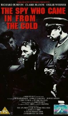 """The Spy Who Came in from the Cold"" by John Le Carré, adapted into a movie in 1965. Starring: Richard Burton, Oskar Werner, Claire Bloom"