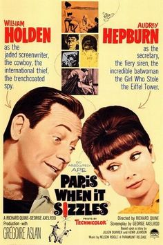 "Director Richard Quine's ""Paris When It Sizzles"" starring William Holden and Audrey Hepburn. In spite of its cast, it sat unreleased on the shelf for about two years. (Not a good sign.)"