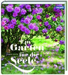 Buch, Kultur und Lifestyle- Gartenbücher und Gartenzubehör: Rezension: Ein Garten für die Seele- Die schönsten...