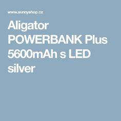Aligator POWERBANK Plus 5600mAh s LED silver Led, Silver, Money