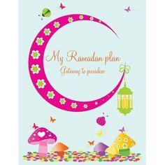 - - My Ramadan Plan - Gateway to Paradise (girl) Ramadan Tips, Ramadan Activities, Ramadan Crafts, Ramadan Recipes, Ramadan Decorations, Activities For Kids, Kids Schedule, Weekly Schedule, Ramadan Quran