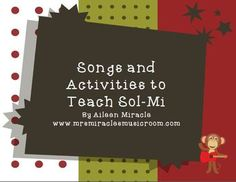 Songs and Activities to Teach Sol-Mi - Aileen Miracle - TeachersPayTeachers.com