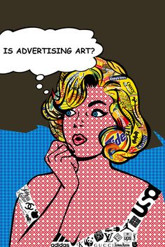 pop art -6/29/15-  Actually though, with #society6 doing all those promotional ads and things of that nature... and the ways in which they had hooked up their prints from like all those various artists and what not.. then yes. But then, what is #art? And then too, who can tell 'whom' what art is or isn't? Why even have rules in the first place when ideas come from ur mind anyway?! hmm.. #advertising