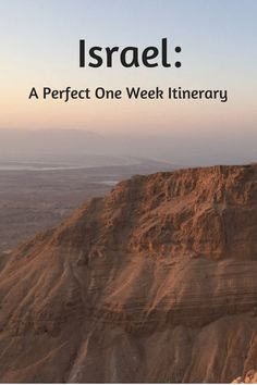 A perfect one week Israel itinerary to help you see the best that Israel has to offer during your vacation time!