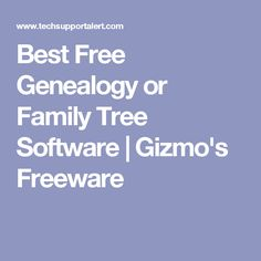 Best Free Genealogy or Family Tree Software   Gizmo's Freeware
