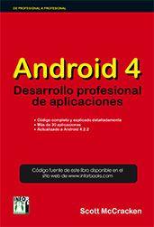 Android 4 : desarrollo profesional de aplicaciones / Scott McCracken