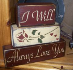 I WILL ALWAYS LOVE YOU ROSE PRIMITIVE VALENTINE BLOCK SIGN SIGNS