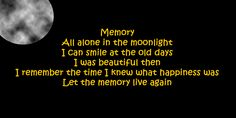 Memory sung by Elaine Paige as Grizabella in Cats the musical. Lyrics by Trevor Nunn.