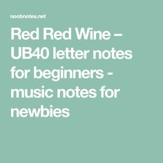 Red Red Wine – UB40 letter notes for beginners - music notes for newbies