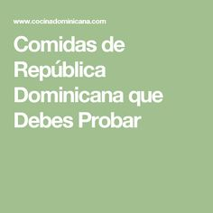 Comidas de República Dominicana que Debes Probar
