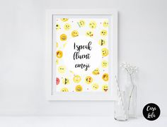 I speak fluent Emoji A3 quirky graphic print by CasaLolaDesigns on Etsy https://www.etsy.com/listing/512044721/i-speak-fluent-emoji-a3-quirky-graphic