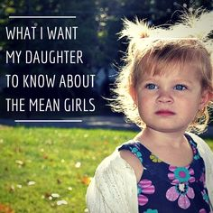 What I want my daughter to know about the mean girls via lisajobaker.com