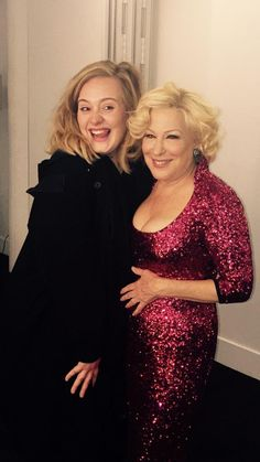 Adele & Bette Midler ...Now that would be a party! Well maybe 30 years ago.