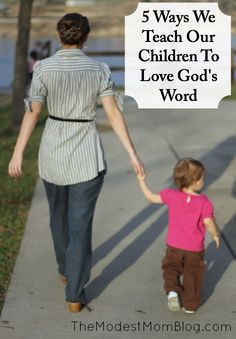 5 Ways We Teach Our Children To Love God's Word. The fifth way is a fun way especially for mom, and it's simple!  | themodestmomblog.com