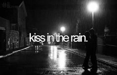 Never miss a chance to kiss in the rain