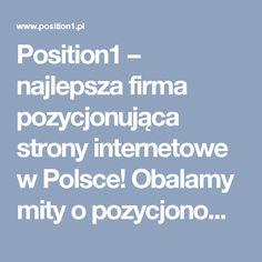 """Position1 – najlepsza firma pozycjonująca strony internetowe w Polsce! Obalamy mity o pozycjonowaniu. Zobacz, jakie działania """"pozycjonujące"""" szkodzą Twojej stronie. Seo, Positivity, Google, Optimism"""