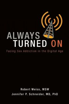 Always Turned On: Sex Addiction in the Digital Age by Robert Weiss http://www.amazon.com/dp/098506336X/ref=cm_sw_r_pi_dp_QVefvb1F8TB0J