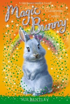Classroom Capers #4 (Magic Bunny) by Sue Bentley along with Vacation Dreams, A Splash of Magic, and Dancing Days http://www.amazon.com/dp/0448467925/ref=cm_sw_r_pi_dp_ZPmtvb16W86MW