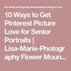 10 Ways to Get Pinterest Picture Love for Senior Portraits | Lisa-Marie-Photography  Flower Mound Photographer serving Dallas, Fort Worth and North Texas