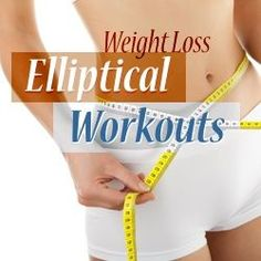 Common Elliptical Workouts for Weight Loss