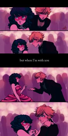 But when I am with you