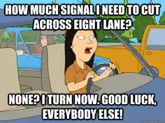 Good luck everybody else! bad driver meme funny comedy humor