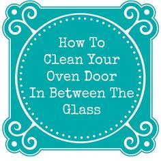 How To Clean An Oven Door In Between The Glass - genius!