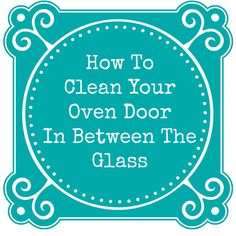 How To Clean An Oven Door In Between The Glass @ www.mom4real.com