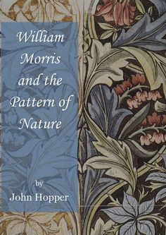 William Morris and the Pattern of Nature - ebook Textile Patterns, Textile Design, Textiles, Textile Art, Fairy Tale Theme, Horse Face, Blog Sites, Arts And Crafts Movement, Inspirational Books