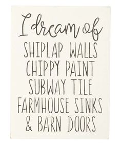 Another great find on #zulily! 'I Dream of Shiplap Walls' Indoor/Outdoor Wall Sign #zulilyfinds