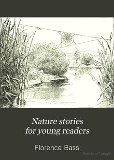 Nature Stories for Young Readers: Animal Life - Florence Bass - Google Books