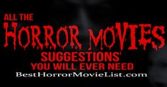 All the Best Horror Movie Suggestions You Will Ever Need.  All the Top Rated Horror Movies of all Time! With horror movie news and more!  http://www.besthorrormovielist.com/  The Best Horror Movies Database app available on iOS and Android!   Google Play: https://play.google.com/store/apps/details?id=com.besthorrormovies  iTunes:  https://itunes.apple.com/us/app/best-horror-movies-database/id668500290?mt=8  #horrormovies #scarymovies #horror #horrorfilms #supernatural #ilovehorrormovies