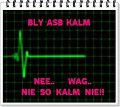 Bly Kalm Witty Quotes Humor, Funny Pics, Funny Pictures, Afrikaanse Quotes, Harsh Words, Strong Quotes, Cool Words, Haha, Language