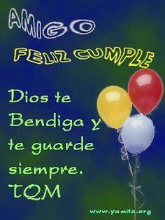 Amigo, ¡Feliz Cumple! Dios te bendiga y te guarde siempre