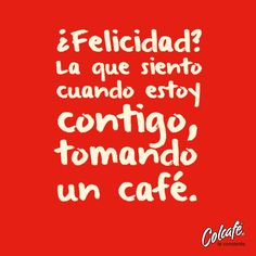 Frases de café - Colcafé te consiente.