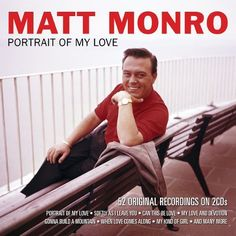 Portrait of My Love by Matt Monro (CD, 2 Discs, Not Now Music) for sale online Paul Mccartney, Matt Monro, I Cried For You, Ghost Of You, Say Im Sorry, Face The Music, Georgia On My Mind, Music Icon, Pop Music