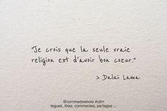"""""""Je crois que la seule vraie religion est d'avoir bon cœur."""" #citation du #DalaïLama"""