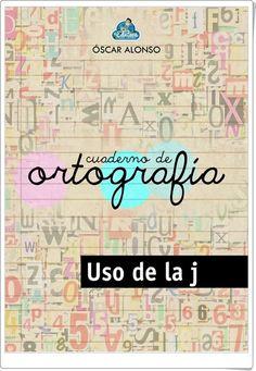 """Cuaderno de ortografía de laeduteca.blogspot.com.es (Uso de la """"J"""")"""