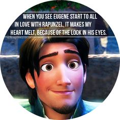 """""""When you see Eugene start to fall in love with Rapunzel, it makes my heart melt, because of the look in his eyes."""""""